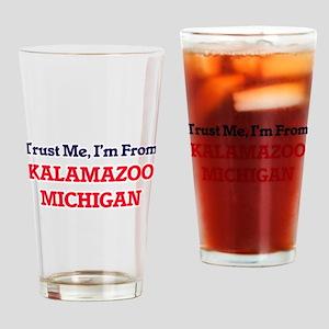 Trust Me, I'm from Kalamazoo Michig Drinking Glass
