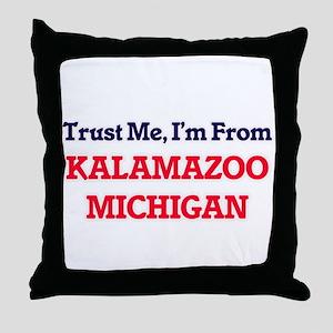 Trust Me, I'm from Kalamazoo Michigan Throw Pillow