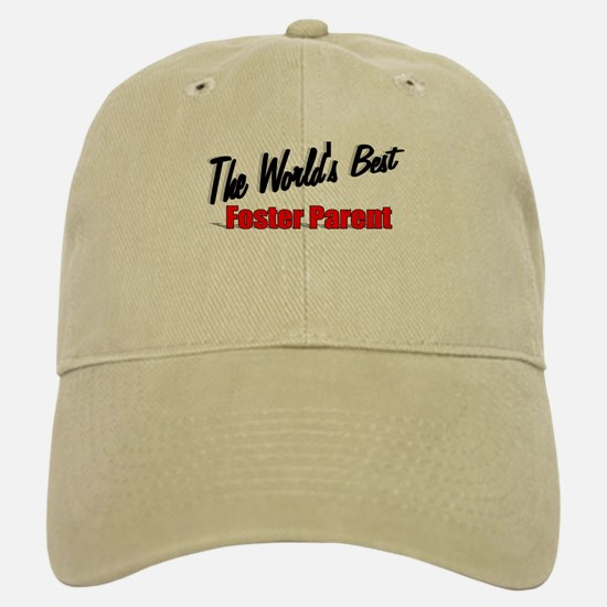 """ The World's Best Foster Parent"" Baseball Baseball Cap"