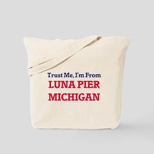 Trust Me, I'm from Luna Pier Michigan Tote Bag