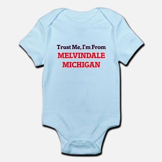 Trust Me, I'm from Melvindale Michigan Body Suit