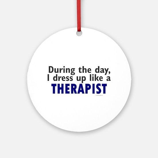 Dress Up Like A Therapist Ornament (Round)
