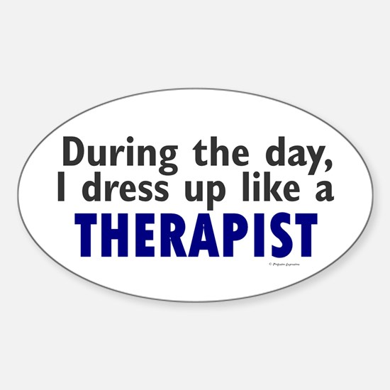 Dress Up Like A Therapist Oval Decal