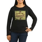 Over 30 Years Women's Long Sleeve Dark T-Shirt