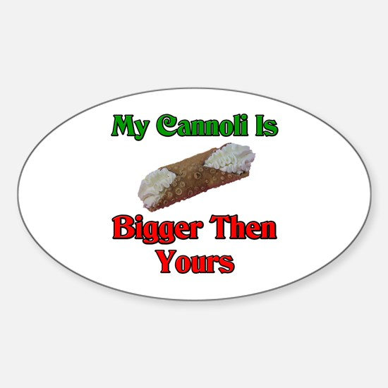 My Cannoli Is Bigger Then Your Cannoli Decal