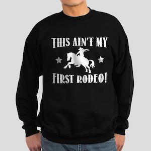 This Ain't My First Rodeo! Sweatshirt (dark)
