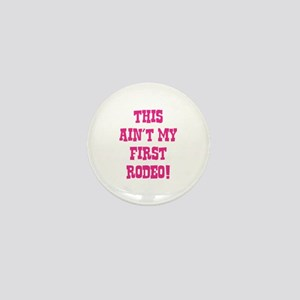This Ain't My First Rodeo! Mini Button