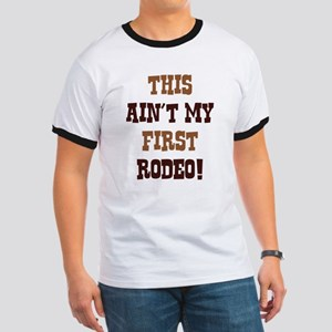 This Ain't My First Rodeo! Ringer T