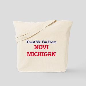 Trust Me, I'm from Novi Michigan Tote Bag