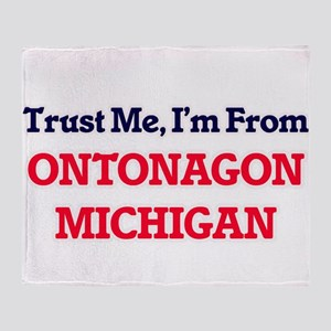 Trust Me, I'm from Ontonagon Michiga Throw Blanket