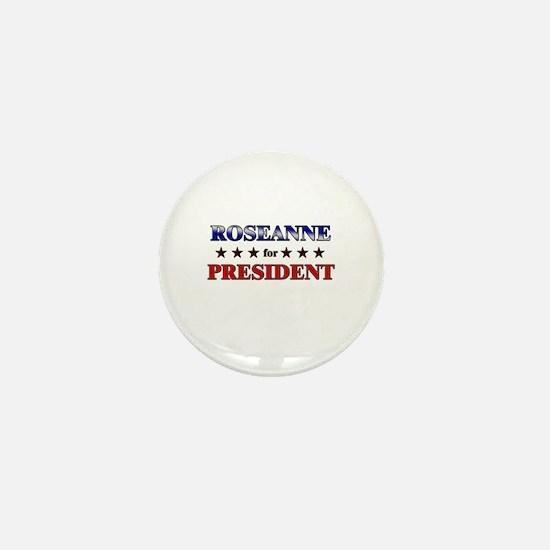 ROSEANNE for president Mini Button