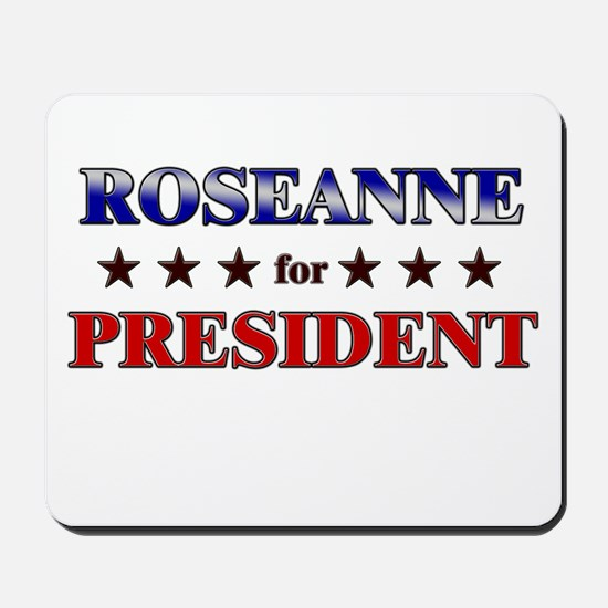 ROSEANNE for president Mousepad