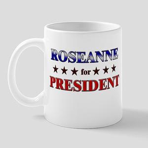 ROSEANNE for president Mug