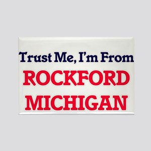 Trust Me, I'm from Rockford Michigan Magnets