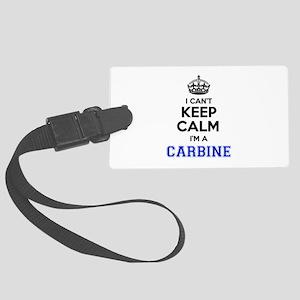 I can't keep calm Im CARBINE Large Luggage Tag