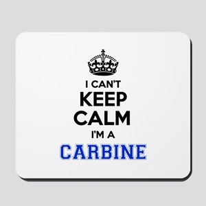 I can't keep calm Im CARBINE Mousepad