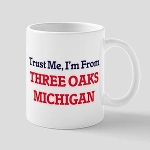 Trust Me, I'm from Three Oaks Michigan Mugs