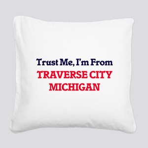 Trust Me, I'm from Traverse C Square Canvas Pillow