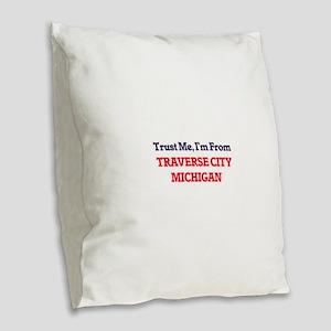 Trust Me, I'm from Traverse Ci Burlap Throw Pillow