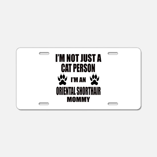 I'm an Oriental Shorthair M Aluminum License Plate