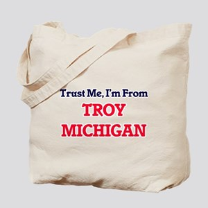 Trust Me, I'm from Troy Michigan Tote Bag