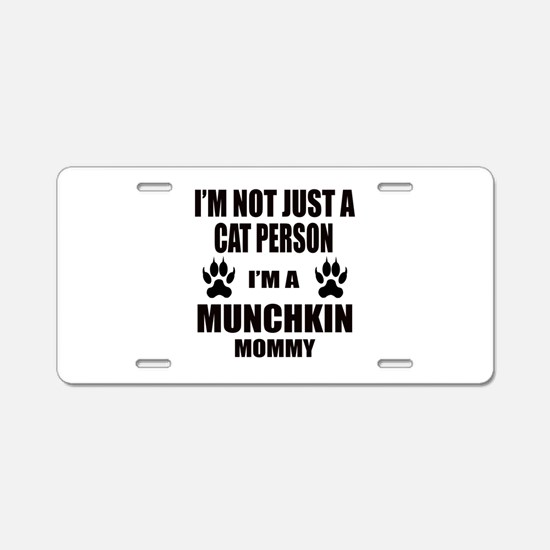 I'm a Munchkin Mommy Aluminum License Plate