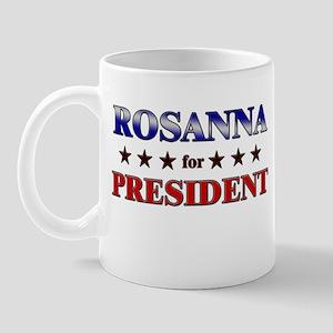 ROSANNA for president Mug
