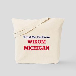 Trust Me, I'm from Wixom Michigan Tote Bag