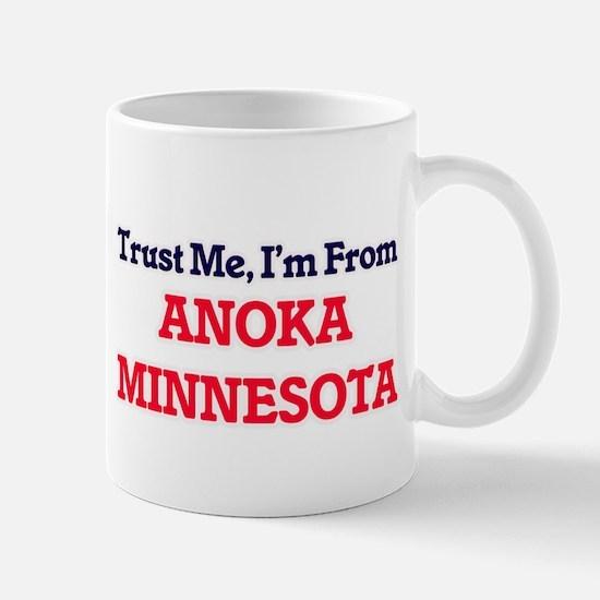 Trust Me, I'm from Anoka Minnesota Mugs