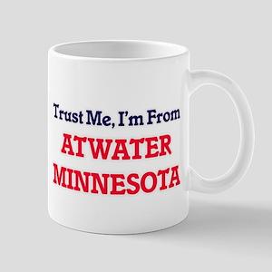 Trust Me, I'm from Atwater Minnesota Mugs