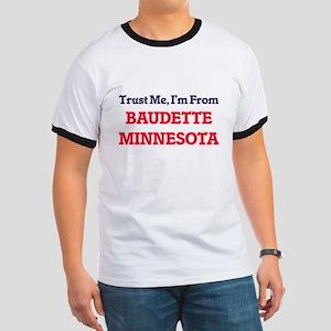 Trust Me, I'm from Baudette Minnesota T-Shirt