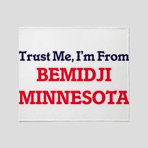 Trust Me, I'm from Bemidji Minnesota Throw Blanket
