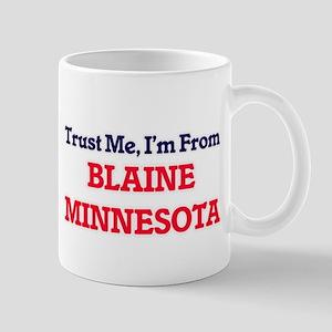 Trust Me, I'm from Blaine Minnesota Mugs