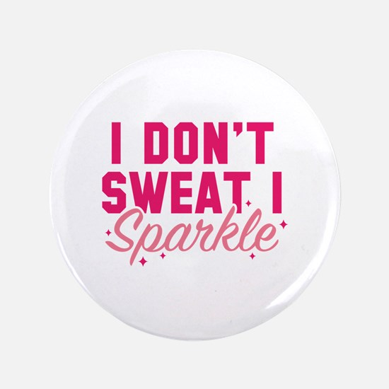 """I Don't Sweat 3.5"""" Button"""