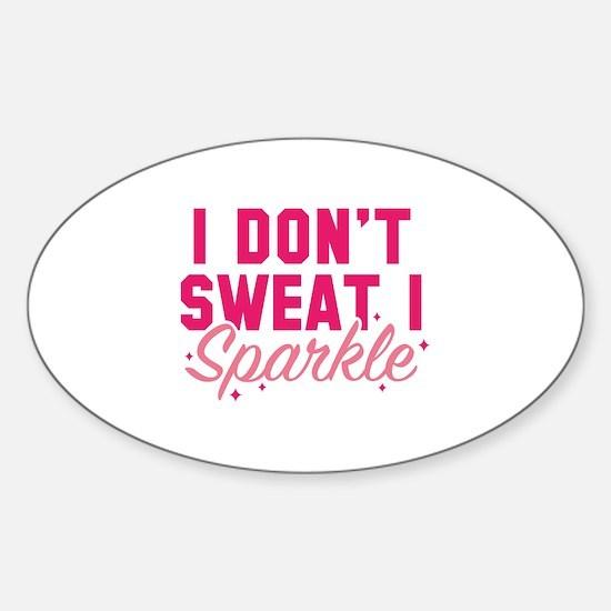 I Don't Sweat Sticker (Oval)