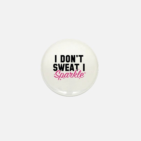 I Don't Sweat Mini Button