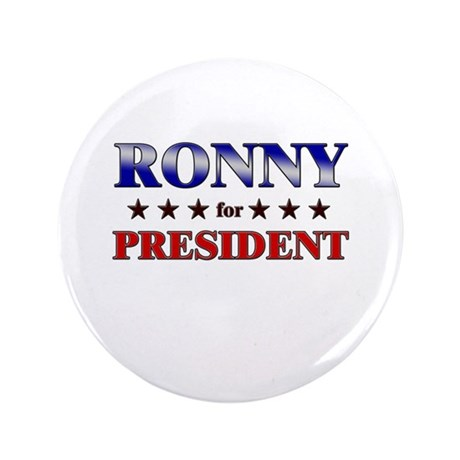 "RONNY for president 3.5"" Button"