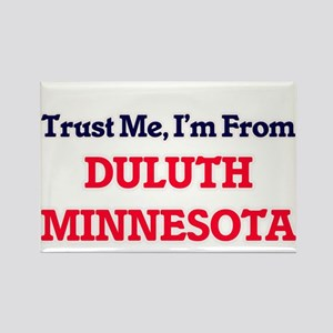 Trust Me, I'm from Duluth Minnesota Magnets