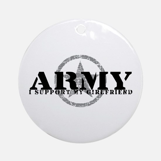 Army - I Support My Girlfriend Ornament (Round)