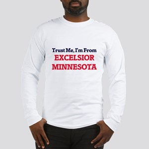 Trust Me, I'm from Excelsior M Long Sleeve T-Shirt