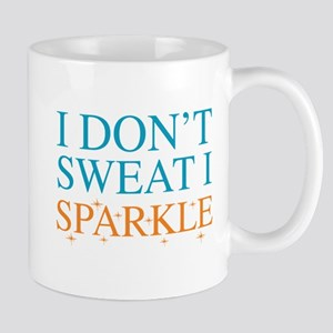 I Don't Sweat I Sparkle Mug