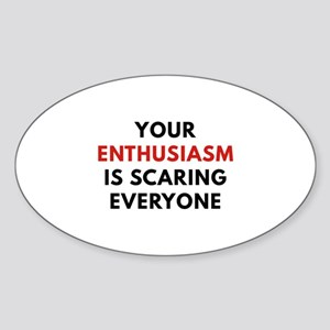Your Enthusiasm Sticker (Oval)