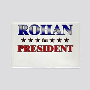 ROHAN for president Rectangle Magnet