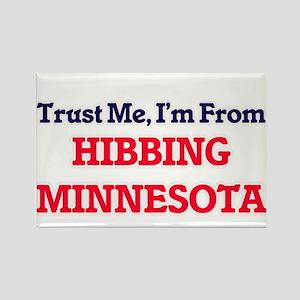 Trust Me, I'm from Hibbing Minnesota Magnets