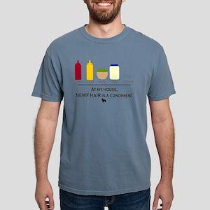 Newf Hair is a Condimen T-Shirt