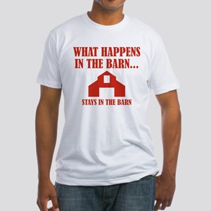 What Happens In The Barn Fitted T-Shirt
