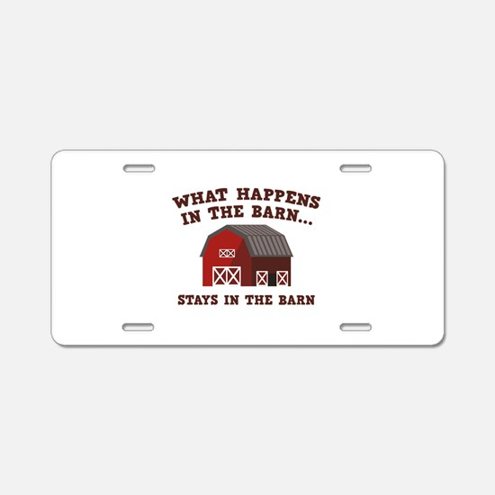 What Happens In The Barn Aluminum License Plate
