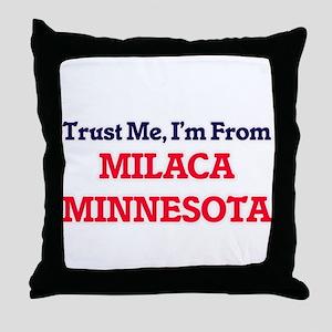Trust Me, I'm from Milaca Minnesota Throw Pillow