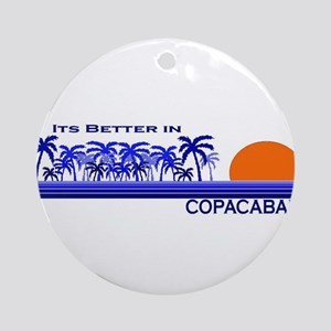 Its Better in Copacabana Ornament (Round)