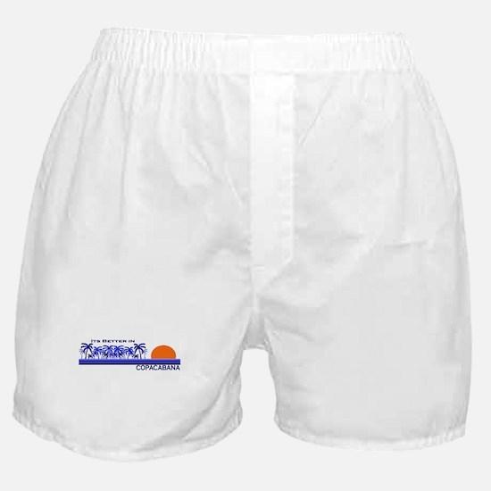 Its Better in Copacabana Boxer Shorts